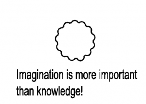 Imagination is more important than knowledge!
